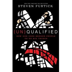 (Un)qualified: How God Uses Broken People to Do Big Things Furtick Steven (9781601424600)