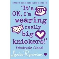 `It's OK, I'm wearing really big knickers!' Louise Rennison