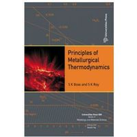 Principles of Metallurgical Thermodynamics (9781482242454)